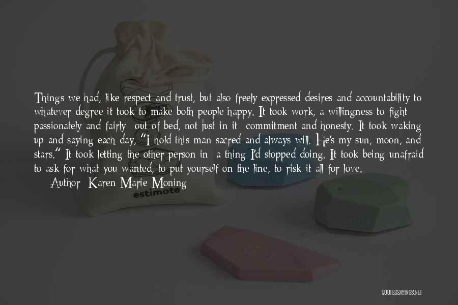 Letting Things Work Themselves Out Quotes By Karen Marie Moning