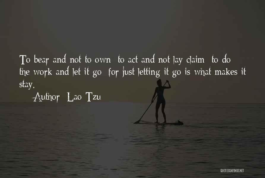 Letting Things Work Themselves Out Quotes By Lao-Tzu