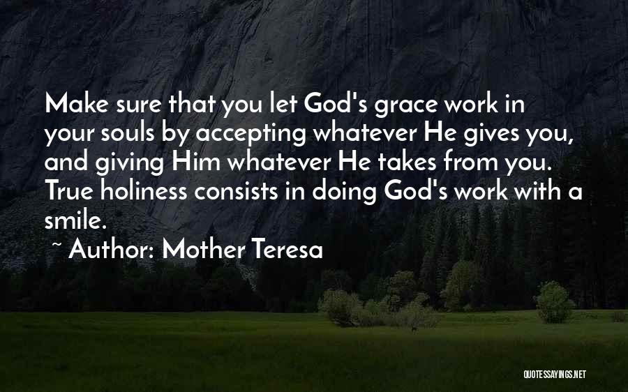 Letting Things Work Themselves Out Quotes By Mother Teresa