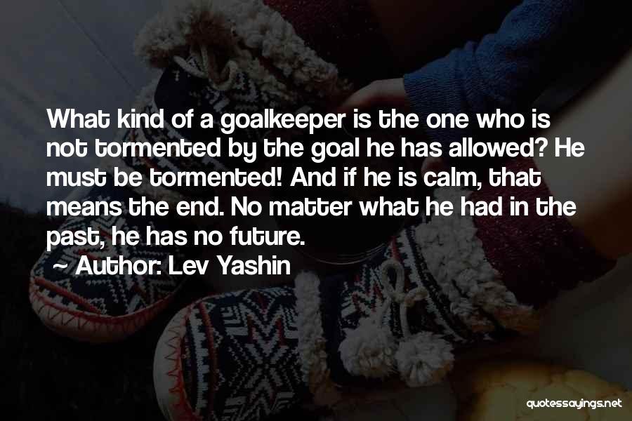 Lev Yashin Quotes 1203422