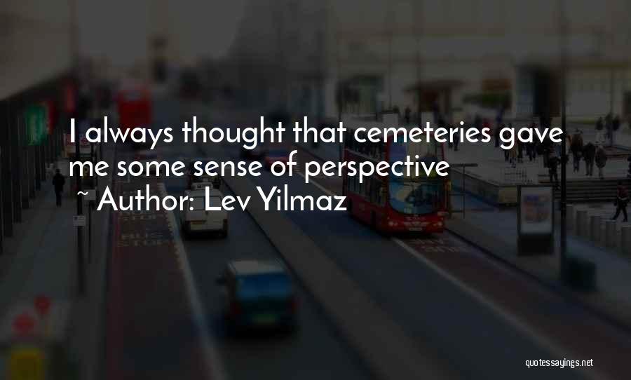 Lev Yilmaz Quotes 1361929