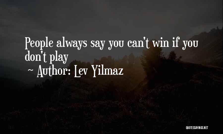 Lev Yilmaz Quotes 950875