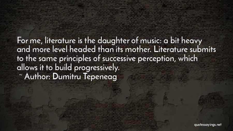 Level Headed Quotes By Dumitru Tepeneag