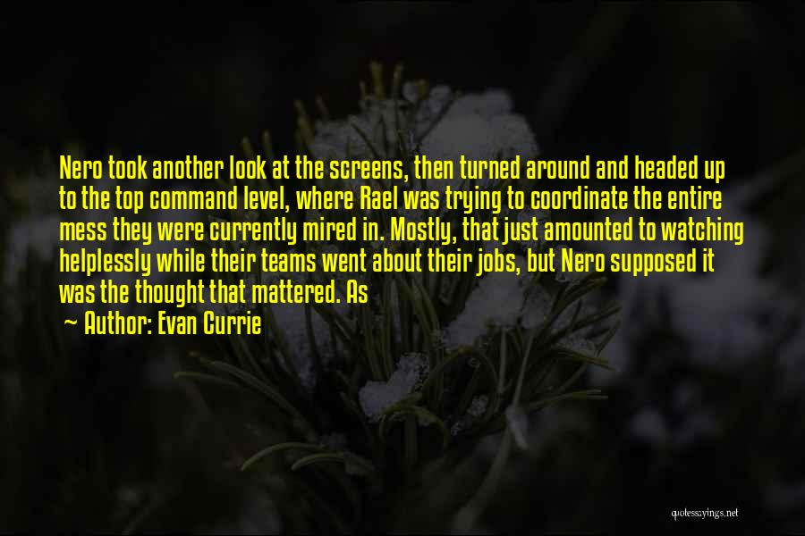 Level Headed Quotes By Evan Currie