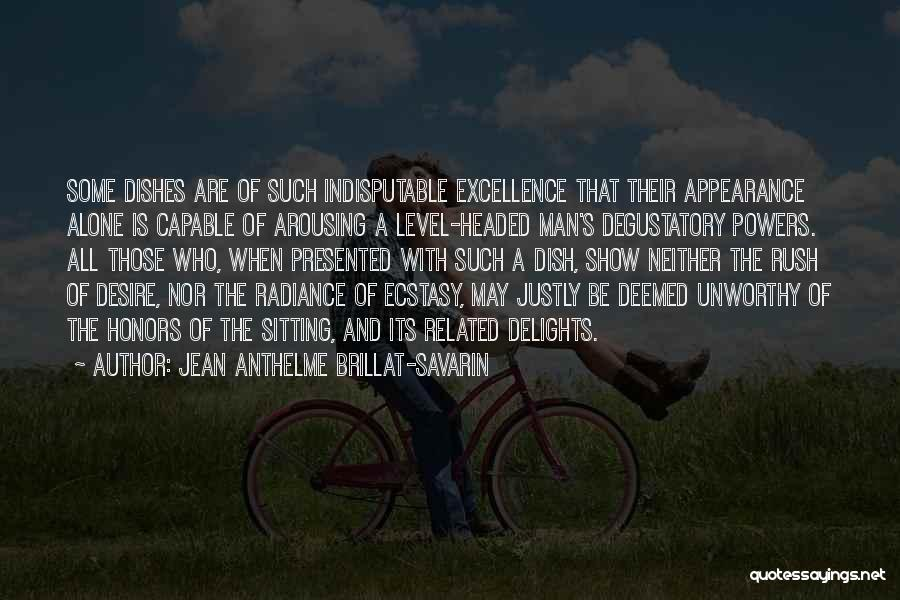 Level Headed Quotes By Jean Anthelme Brillat-Savarin