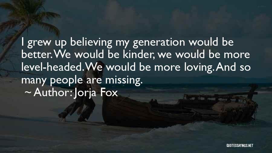 Level Headed Quotes By Jorja Fox