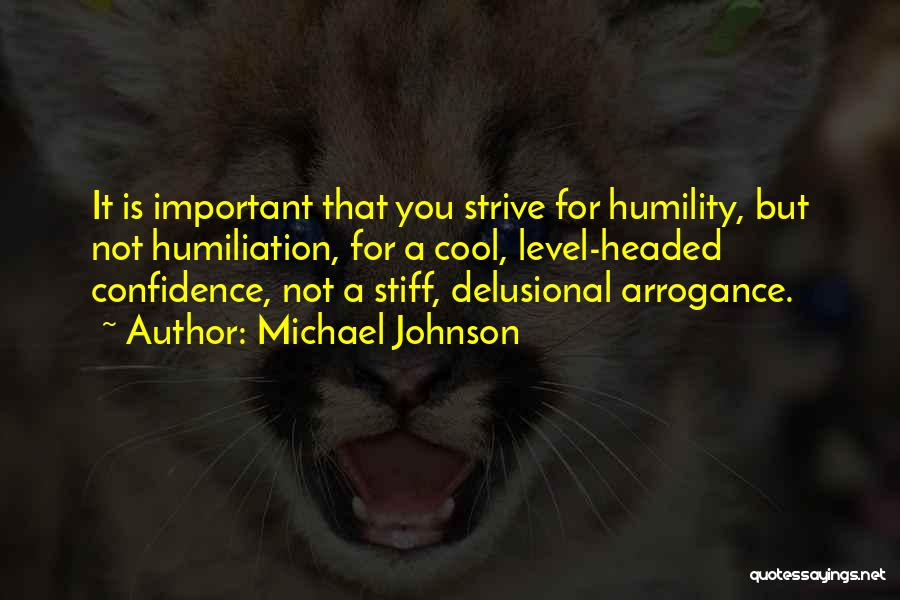 Level Headed Quotes By Michael Johnson