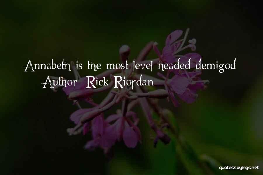 Level Headed Quotes By Rick Riordan