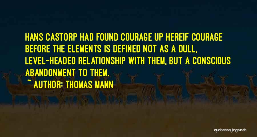 Level Headed Quotes By Thomas Mann