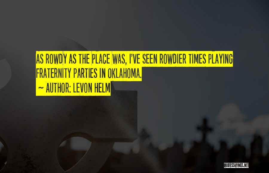 Levon Helm Quotes 1320780