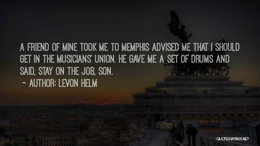 Levon Helm Quotes 1376501