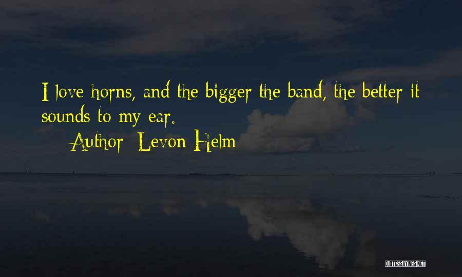 Levon Helm Quotes 1535546