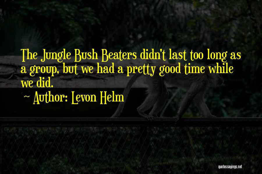 Levon Helm Quotes 1636530