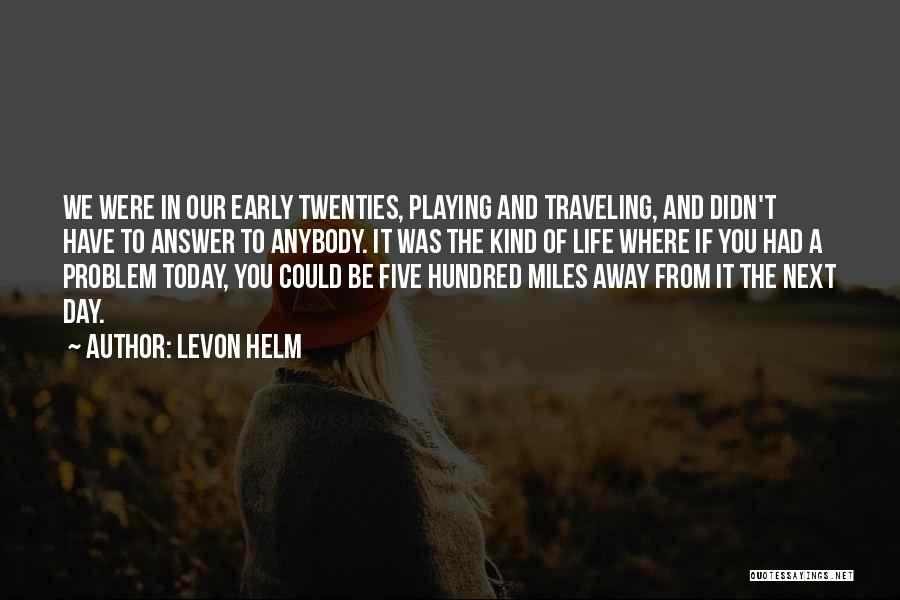 Levon Helm Quotes 1640491