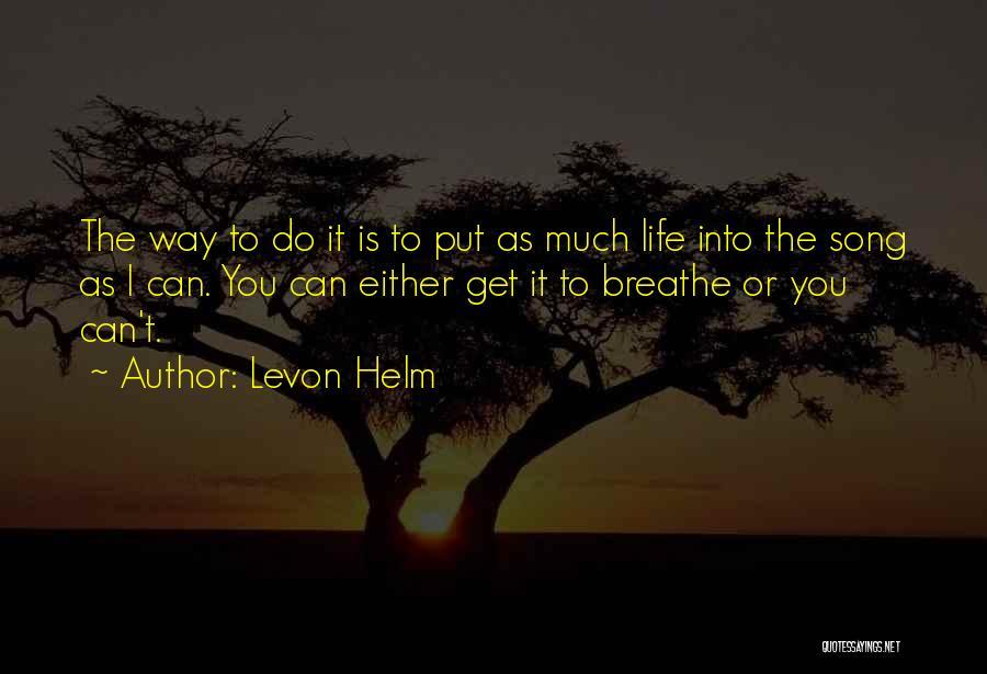 Levon Helm Quotes 1689064