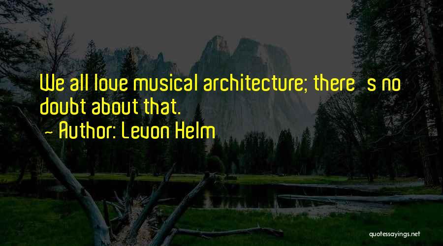 Levon Helm Quotes 1738308