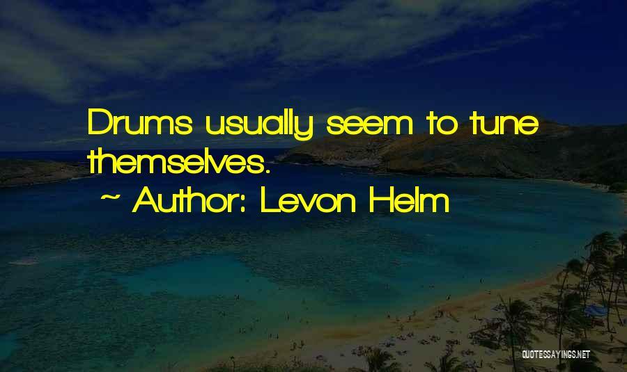Levon Helm Quotes 1762186