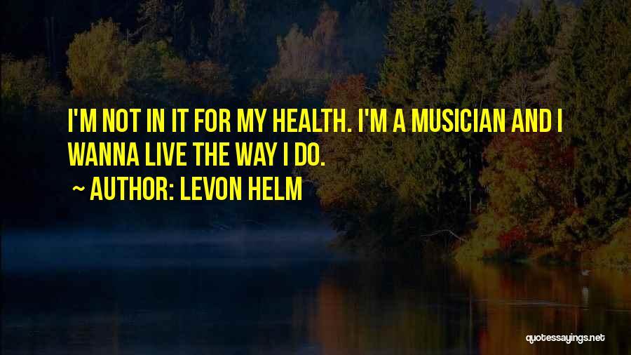 Levon Helm Quotes 1870902