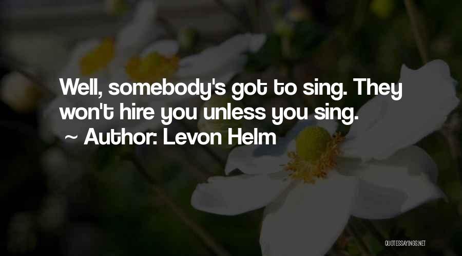 Levon Helm Quotes 2159611
