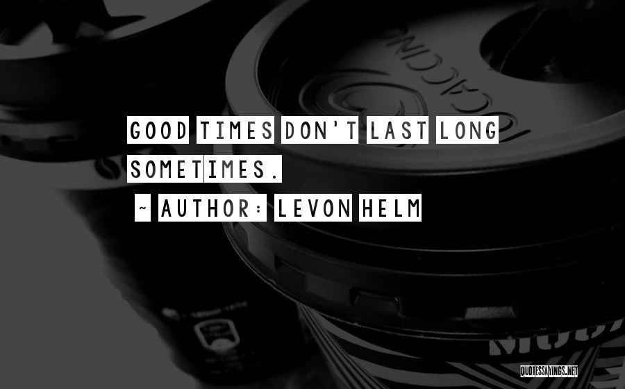 Levon Helm Quotes 227051