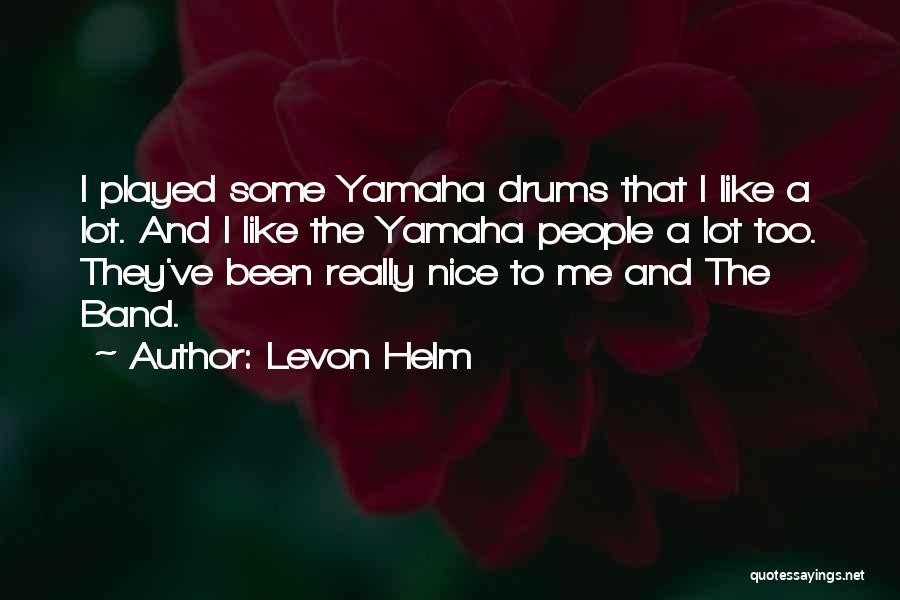 Levon Helm Quotes 257615
