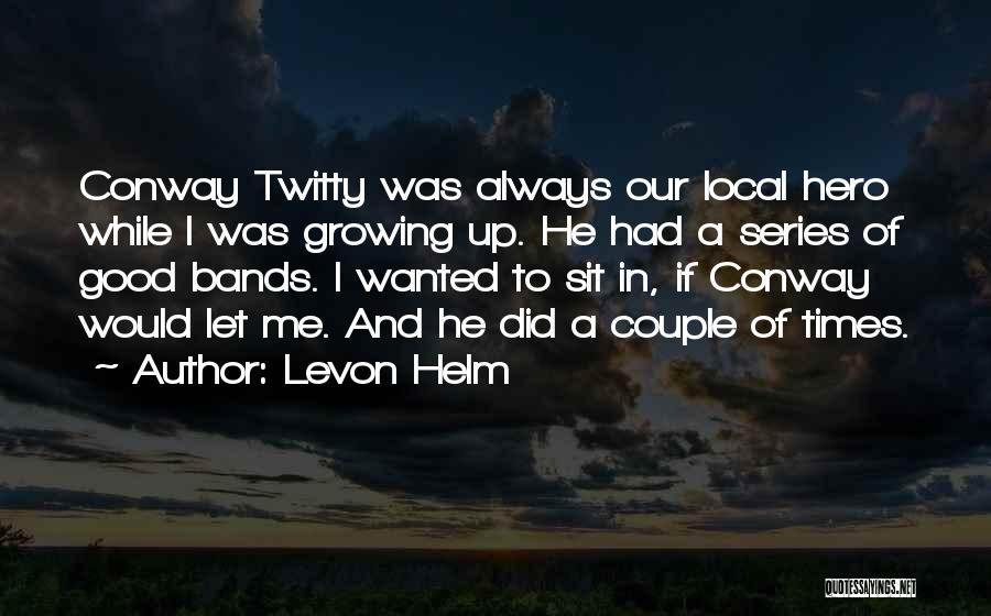Levon Helm Quotes 375543