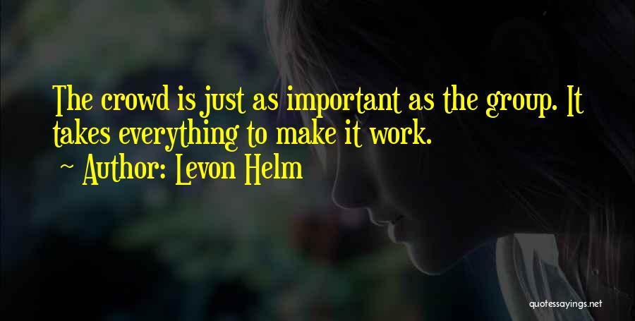 Levon Helm Quotes 478676