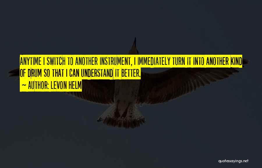 Levon Helm Quotes 620084