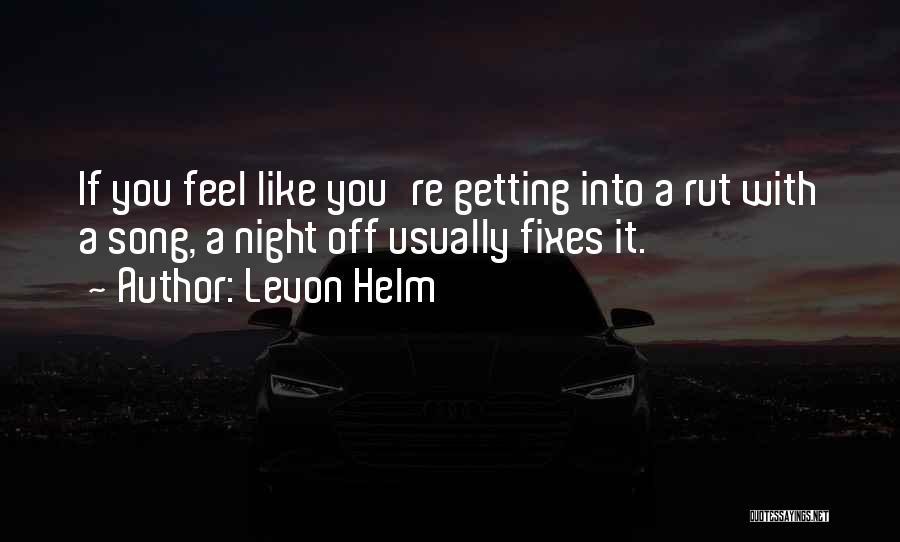 Levon Helm Quotes 707771