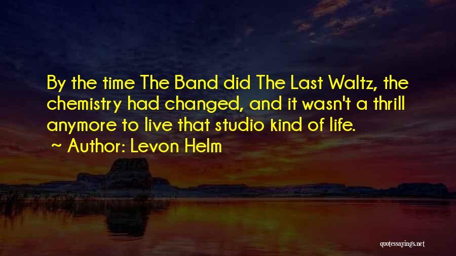 Levon Helm Quotes 740244