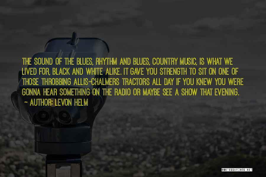 Levon Helm Quotes 805818