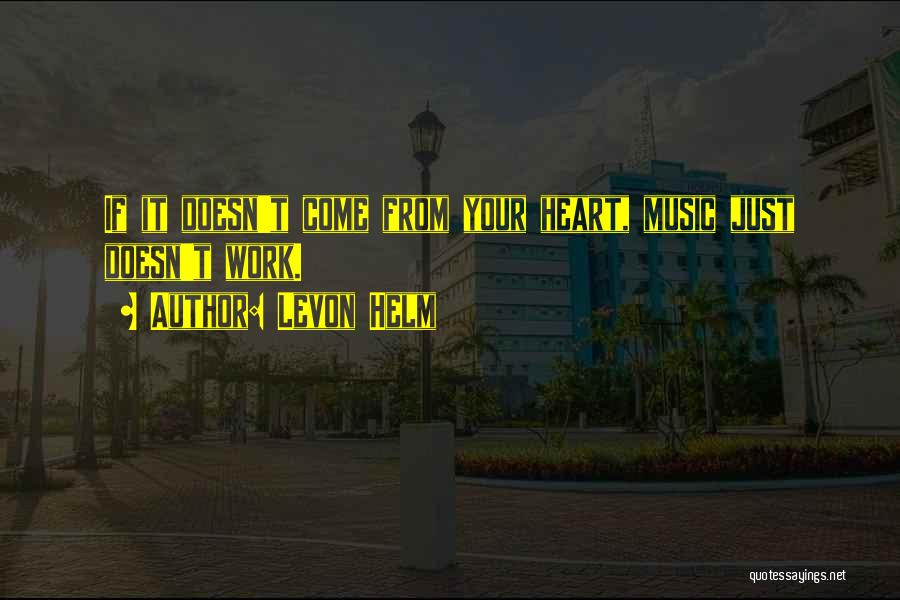 Levon Helm Quotes 825400
