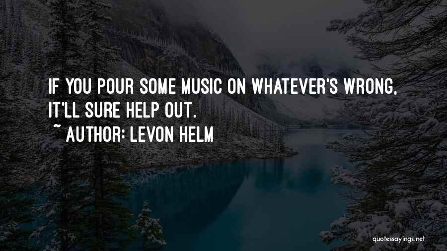 Levon Helm Quotes 883277