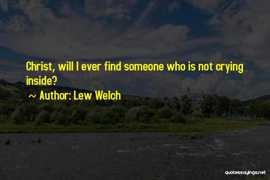 Lew Welch Quotes 2098442