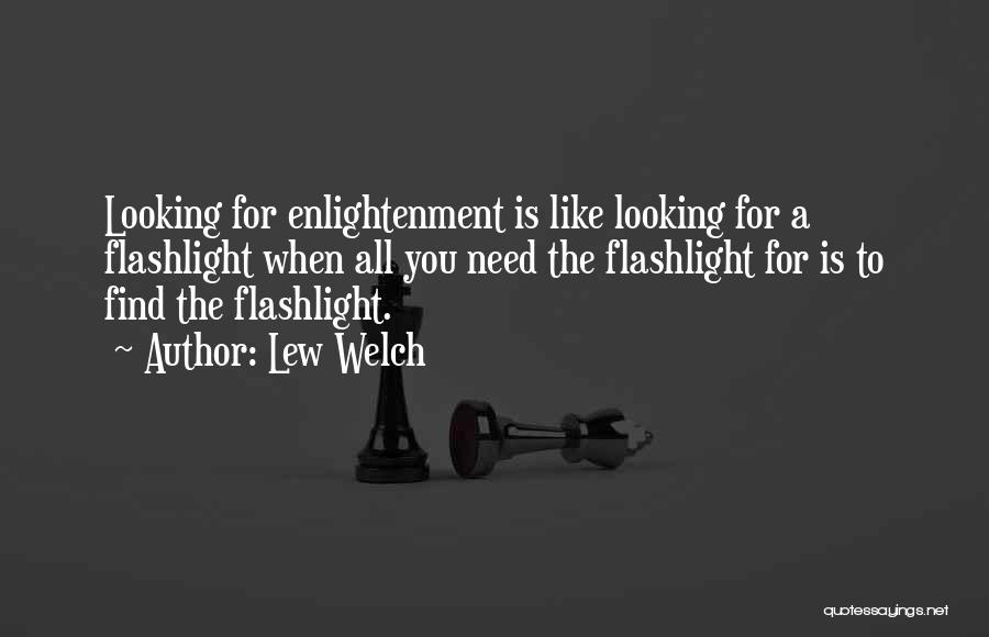 Lew Welch Quotes 322319