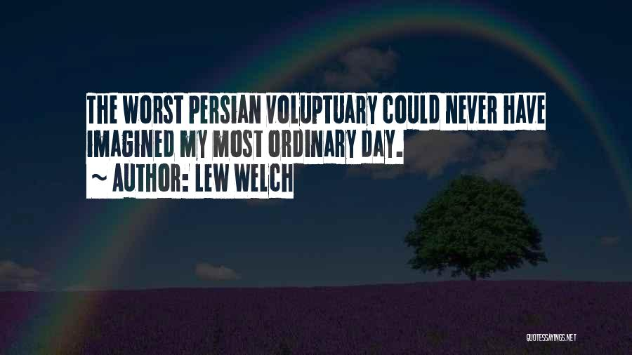 Lew Welch Quotes 708467