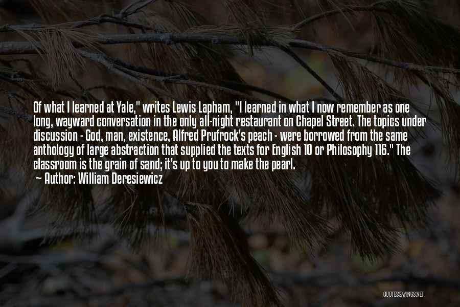 Lewis Lapham Quotes By William Deresiewicz