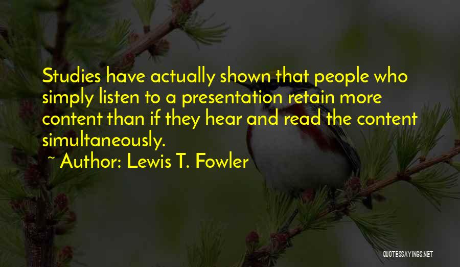 Lewis T. Fowler Quotes 1021491