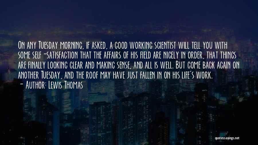 Lewis Thomas Quotes 1170375