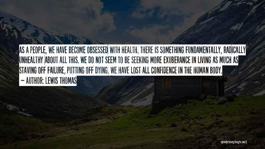 Lewis Thomas Quotes 1274335