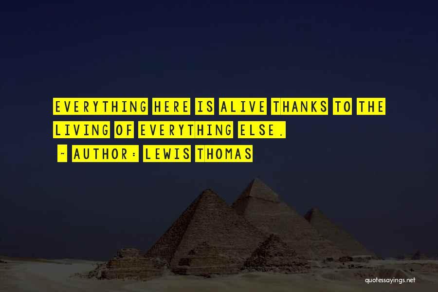 Lewis Thomas Quotes 1476692