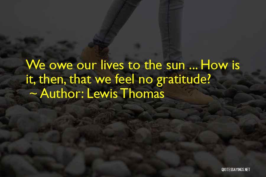 Lewis Thomas Quotes 1497470