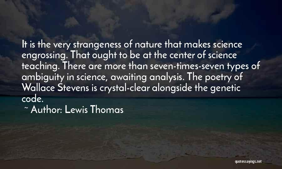Lewis Thomas Quotes 1506903