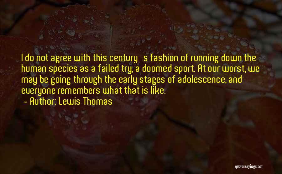 Lewis Thomas Quotes 1552556