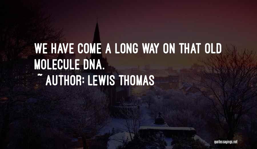 Lewis Thomas Quotes 1577331