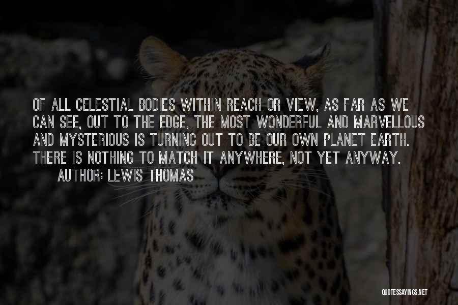 Lewis Thomas Quotes 1592537