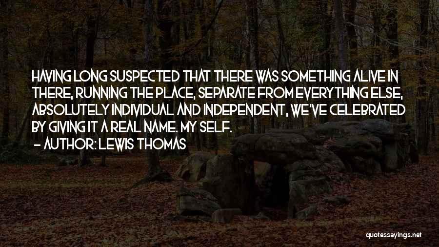 Lewis Thomas Quotes 1611305