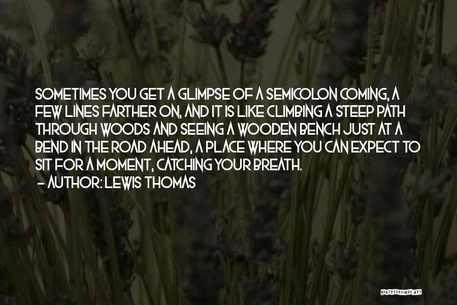 Lewis Thomas Quotes 166133