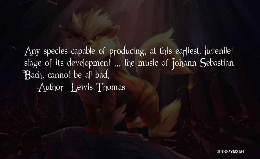 Lewis Thomas Quotes 170219