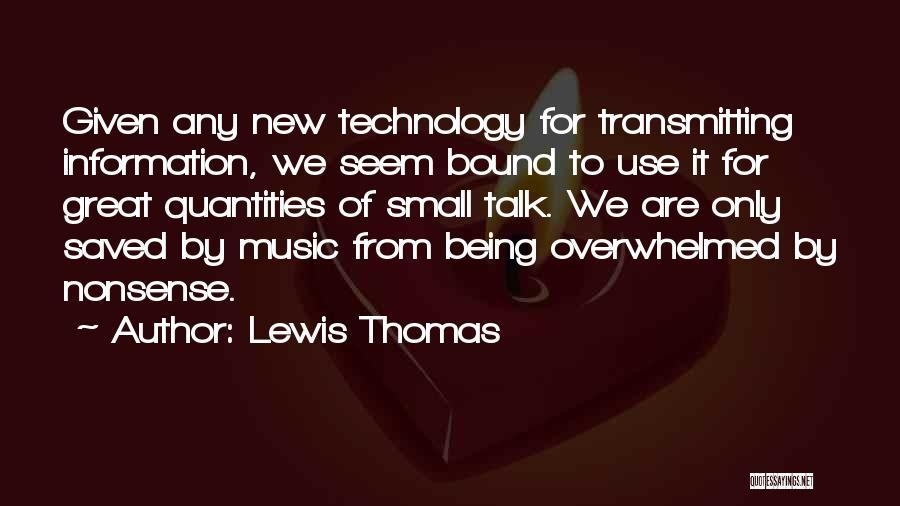 Lewis Thomas Quotes 1877049